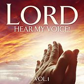 Lord, Hear My Voice! Vol. 1 by Various Artists