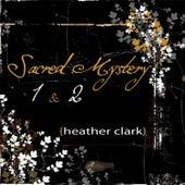Sacred Mystery 1 & 2 by Heather Clark