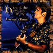That's The Hawaiian In Me by Darlene Ahuna