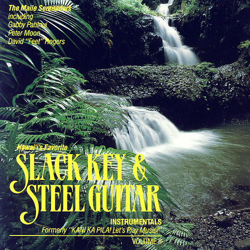 Slack Key & Steel Guitar Instrumentals, Volume II by Maile Serenaders