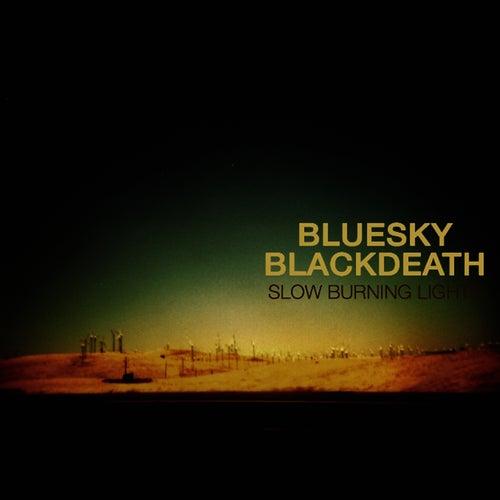Slow Burning Lights by Blue Sky Black Death