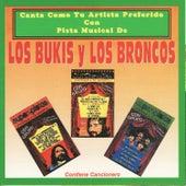 Canta Como Tu Artista Preferido Con Pista Musical De Los Bukis y Los Broncos by Los Bukis