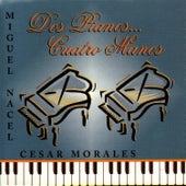 Dos Pianos...Cuatro Manos by Miguel Nacel