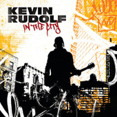 In The City by Kevin Rudolf