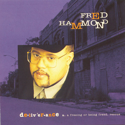 Deliverance by Fred Hammond