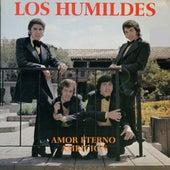 Amor Eterno Ambicion by Los Humildes
