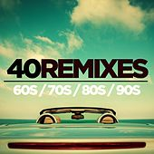40 Best of 60s 70s 80s 90s Remixes by Various Artists