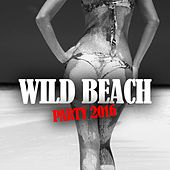 Wild Beach Party 2016 by Various Artists