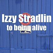 To Being Alive by Izzy Stradlin