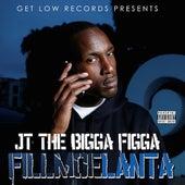 Fillmoelanta by JT the Bigga Figga