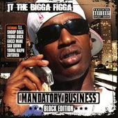 Mandatory Business: Block Edition by JT the Bigga Figga