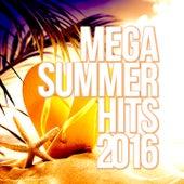 Mega Summer Hits 2016 by Various Artists