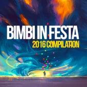 Bimbi in festa 2016 compilation by Various Artists