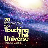 Touching The Universe, Vol. 5 (20 Electronic Stars) by Various Artists
