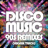 Disco Music 90S Remixes by Various Artists