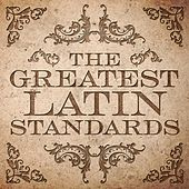 The Greatest Latin Standards by Various Artists