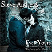 Ever Yours by Steve Andrews
