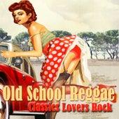 Old School Reggae Classics Lovers Rock von Various Artists
