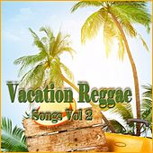 Vacation Reggae Songs, Vol. 2 by Various Artists