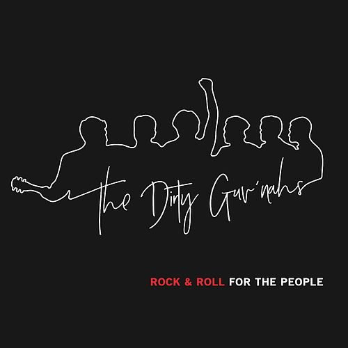 Rock & Roll for the People by The Dirty Guv'nahs