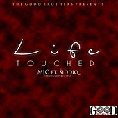 Life Touched (feat. Siddiq) by M.I.C.