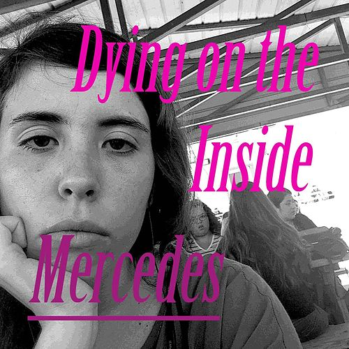 Dying on the Inside by Mercedes