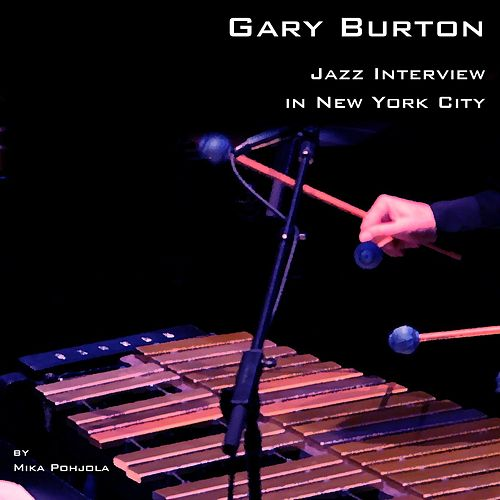 Jazz Interview in New York City by Gary Burton