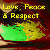 Love, Peace And Respect by Various Artists