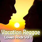 Vacation Reggae Lovers Rock, Vol. 1 by Various Artists