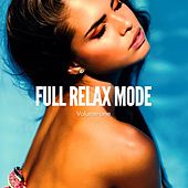 Full Relax Mode, Vol. 1 (Chilling & Smooth Summer Beats) by Various Artists