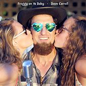Froggy on Ya Baby by Dave Carroll