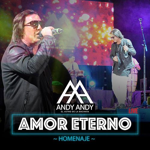 Amor Eterno (Homenaje Version Bachata) by Andy Andy