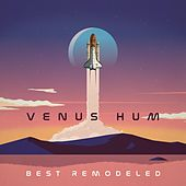 Best Remodeled by Venus Hum