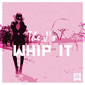 Whip It by JS