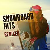 Snowboard Hits Remixed by Various Artists