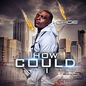 How Could I by Gage