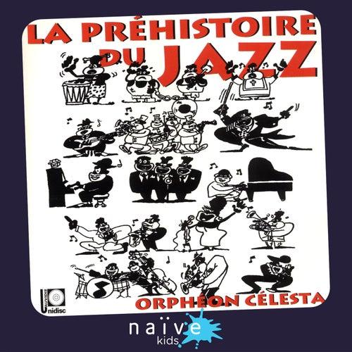La préhistoire du Jazz by Orphéon Célesta