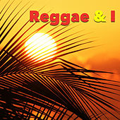 Reggae & I by Various Artists