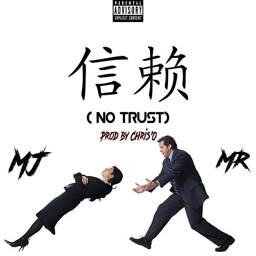No Trust (feat. Mr) by MJ