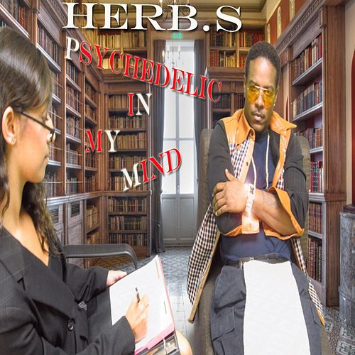 Psychedelic in My Mind by Herbs