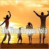 Life Time Reggae, Vol. 3 by Various Artists