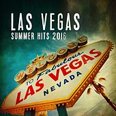 Las Vegas Summer Hits 2016 by Various Artists
