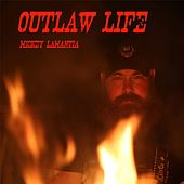 Outlaw Life by Mickey Lamantia