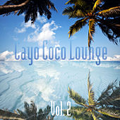 Cayo Coco Lounge, Vol. 2 by Various Artists
