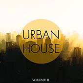 Urban House, Vol. 2 (Finest in Modern House & Dance Music) by Various Artists