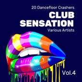 Club Sensation (20 Dancefloor Crashers), Vol. 4 by Various Artists