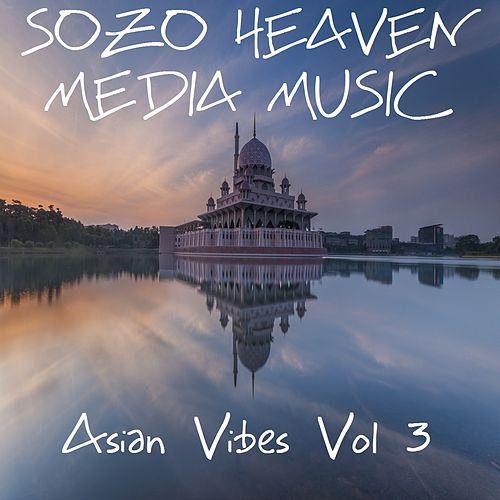 Asian Vibes, Vol. 3 by Sozo Heaven