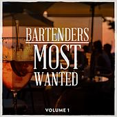 Bartenders Most Wanted, Vol. 1 (Finest In Smooth Lounge & House Music) by Various Artists