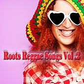 Roots Reggae Songs, Vol. 2 by Various Artists