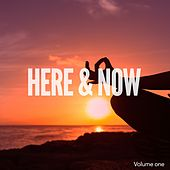Here & Now, Vol. 1 (Moments of Chill Out & Relaxing) by Various Artists